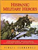 img - for Hispanic Military Heroes by Virgil Fernandez (2006-04-01) book / textbook / text book