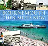 img - for Bournemouth Then Meets Now book / textbook / text book