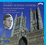 The Complete Herbert Howells Anthems...