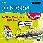 Doktor Proktors Pupspulver: Das Hörspiel   Jo Nesbø