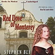 Red Dove of Monterey: Old California Series, Book 1 | Stephen Bly