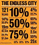 The Endless City: The Urban Age Project by the London School of Economics and Deutsche Banks Alfred Herrhausen Society