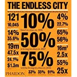 The Endless City: The Urban Age Project by the London School of Economics and Deutsche Bank's Alfred Herrhausen Society ~ Deyan Sudjic