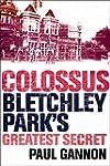 Colossus: Bletchley Park's Last Secre...