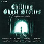Chilling Ghost Stories | Charles Dickens,M. R. James,E. F. Benson