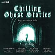 Chilling Ghost Stories | [Charles Dickens, M. R. James, E. F. Benson]