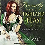 Beauty and the Highland Beast: Highland Fairytale Series, Book 1 | Lecia Cornwall