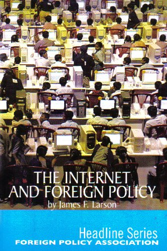 The Internet and Foreign Policy (Headline Series)