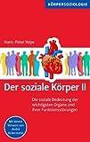 Der soziale Körper II: Die soziale Bedeutung der wichtigsten Organe und ihrer Funktionsstörungen