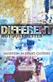 Different, Not Just Better: Salvation in Street Clothes