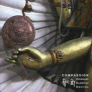 Compassion - Himalayan Buddhist Mantras