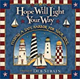 img - for Hope Will Light Your Way: Finding a Safe Harbor for Your Soul book / textbook / text book