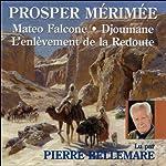 Mateo Falcone, Djoumane, L'enlèvement de la Redoute | Prosper Mérimée