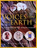 Voices from the Earth: A Handbook for the Modern Shaman