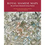 "Royal Siamese Maps: War and Trade in Nineteenth Century Thailandvon ""Santanee Phasuk"""