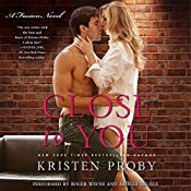 Close to You: A Fusion Novel | Kristen Proby
