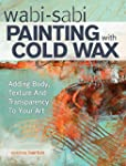 Wabi Sabi Painting with Cold Wax: Add...