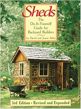 Sheds: The Do-It-Yourself Guide for Backyard Builders written by David Stiles