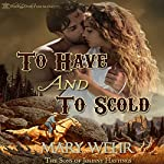 To Have and to Scold: The Sons of Johnny Hastings, Book 5 | Mary Wehr