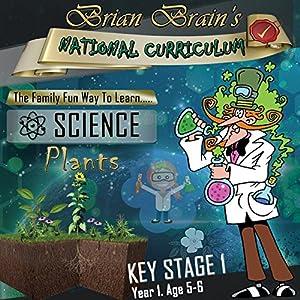 Brian Brain's National Curriculum - Plants KS1 Y1 Audiobook