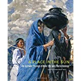 A Place in the Sun: The Southwest Paintings of Walter Ufer and E. Martin Hennings (The Charles M. Russell Center Series on Art and Photography of the American West)