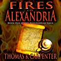 Fires of Alexandria (       UNABRIDGED) by Thomas K. Carpenter Narrated by Elizabeth Klett