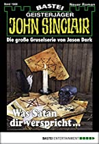 John Sinclair - Folge 1986: Was Satan Dir Verspricht ... (german Edition)