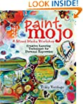 Paint Mojo - A Mixed-Media Workshop:...