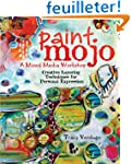 Paint Mojo, a Mixed-Media Workshop: C...