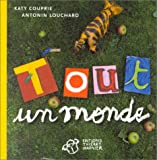 Tout un monde (French Edition) (284420063X) by Katy Couprie