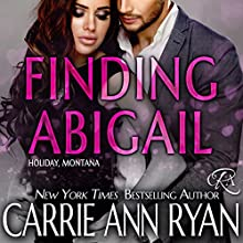 Finding Abigail: Holiday, Montana, Book 4 Audiobook by Carrie Ann Ryan Narrated by Gregory Salinas