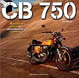echange, troc Eric Breton, Laurent Gudin - CB 750 : 4 cylindres qui ont révolutionné la moto