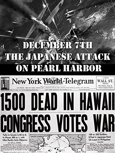 December 7th The Japanese Attack on Pearl Harbor