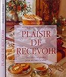 Le Plaisir De Recevoir - Des Id�es Or...
