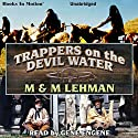 Trappers on the Devil Water Audiobook by M Lehman, M Lehman Narrated by Gene Engene