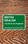 British Idealism: A Guide for the Per...