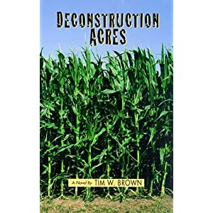 Deconstruction Acres, Brown, Tim W.