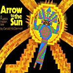 Arrow to the Sun | Gerald McDermott