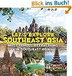 Let's Explore Southeast Asia (Most Fa...