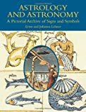 img - for Astrology and Astronomy: A Pictorial Archive of Signs and Symbols (Dover Pictorial Archive) book / textbook / text book