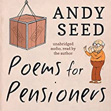 Poems for Pensioners Audiobook by Andy Seed Narrated by Andy Seed
