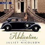 Abdication: A Novel | Juliet Nicolson