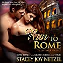 Run to Rome: Italy Intrigue, Book 2 Audiobook by Stacey Joy Netzel Narrated by Teri Schnaubelt