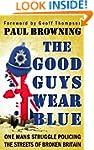 The Good Guys Wear Blue: One Mans Str...