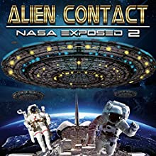 Alien Contact:: NASA Exposed 2 Audiobook by Philip Gardiner Narrated by Philip Gardiner