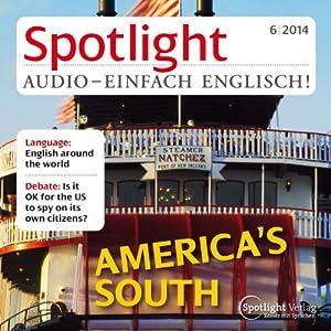 Spotlight Audio - America's south. 6/2014 Hörbuch
