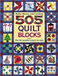 505 Quilt Blocks: Plus 40 Beautiful P...