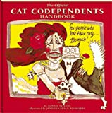The Official Cat Codependents Handbook: For People Who Love Their Cats Too Much (1569060193) by Ronnie Sellers