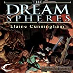 The Dream Spheres: Forgotten Realms: Songs & Swords, Book 5 (       UNABRIDGED) by Elaine Cunningham Narrated by Eric Michael Summerer