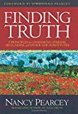 Finding Truth: 5 Keys to Defending Your Faith Against Secularism and Other False Gods